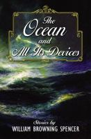 Cover of the book The ocean and all its devices : stories