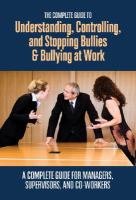 The Complete Guide to Understanding, Controlling, and Stopping Bullies & Bullying at Work