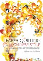 Paper quilling Chinese style : create unique paper projects that bridge Western crafts and and traditional Chinese arts