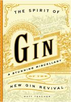 The spirit of gin : a stirring miscellany of the new gin revival
