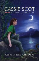 Cassie Scot : paranormal detective