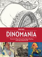 Dinomania : the lost art of Winsor McCay, the secret origins of King Kong, and the urge to destroy New York