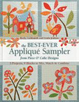 The Best-ever Appliqué Sampler From Piece O' Cake Designs