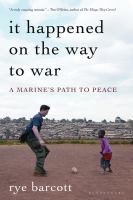 It happened on the way to war : a marine's path to peace