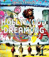 Hollywood dreaming : stories, pictures, and poems
