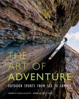 The art of adventure : outdoor sports from sea to summit