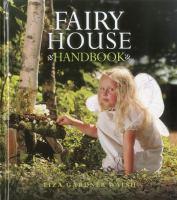 The Fairy House Handbook