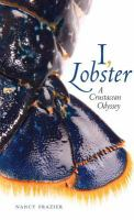 I, Lobster [electronic resource] : a crustacean odyssey