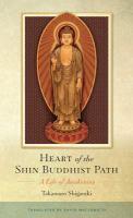 Heart of the Shin Buddhist path : a life of awakening