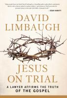 Jesus on trial : a lawyer affirms the truth of the gospel