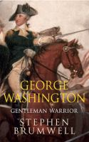 George Washington, Gentleman Warrior