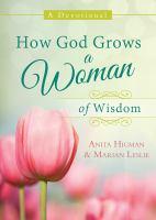 How God grows a woman of wisdom : a devotional