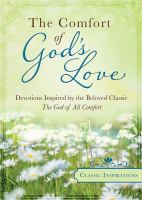 The comfort of God's love : devotions inspired by the beloved classic The God of all comfort