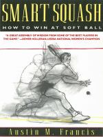Smart squash : how to win at soft ball