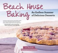 Beach house baking : an endless summer of delicious desserts