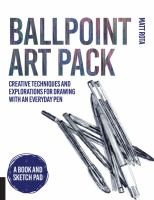 Ballpoint art pack : cool techniques and creative explorations for drawing with an everyday pen - ... a book and sketchpad.