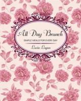 All day brunch : simple meals for every day