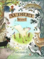 Audrey (cow) : an oral account of a most daring escape, based more or less on a true story