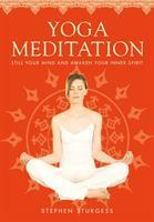 Yoga meditation : still your mind and awaken your inner spirit
