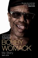 Bobby Womack : my story, 1944-2014