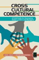 Cross cultural competence : a field guide for developing global leaders and managers