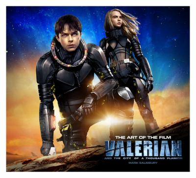 Valerian and the City of a Thousand Planets : the art of the film