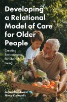Developing a relational model of care for older people : creating environments for shared living /