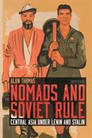 Nomads and Soviet rule : Central Asia under Lenin and Stalin /