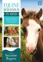 Equine behavior in mind : applying behavioural science to the way we keep. /