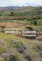 Identification guide to grasses and bamboos in Madagascar /