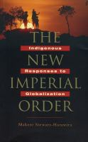 The new imperial order [electronic resource] : indigenous responses to globalization