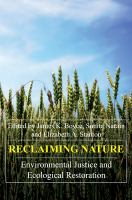 Reclaiming nature [electronic resource] : environmental justice and ecological restoration