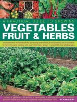 A Practical Guide to Growing Vegetables, Fruit & Herbs