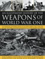 An Illustrated History of the Weapons of World War One