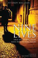 Nine lives : true spy stories from Mata Hari to Kim Philby