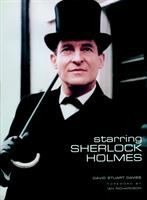 Starring Sherlock Holmes : a century of the master detective on screen