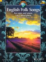 English folk songs : for voice and piano, 1 or 2 vocal parts