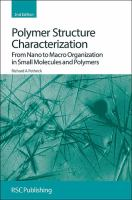 Polymer structure characterization : from nano to macro organization in small molecules and polymers