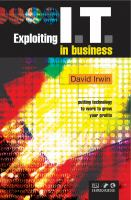 Exploiting I.T. in business [electronic resource] : putting technology to work to grow your profits