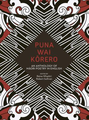 Puna wai kōrero : an anthology of Māori poetry in English