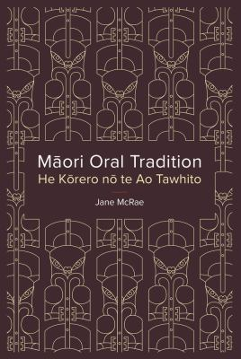 Maori oral tradition = He korero no te ao tawhito