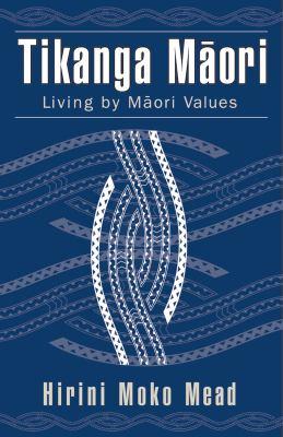 Tikanga Maori : living by Maori values