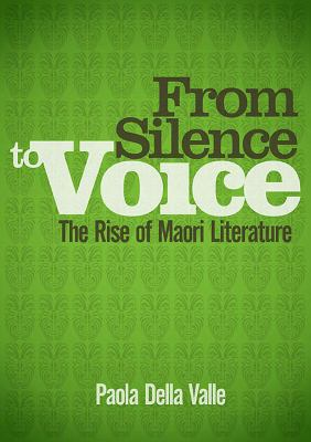 From silence to voice : the rise of Maori literature