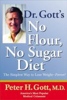 Dr. Gott's No Flour, No Sugar Diet