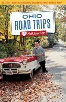 Ohio road trips with Neil Zurcher : 52 trips-- more than 500 fun and unusual getaway ideas in Ohio!.