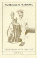 Forbidden fairways : African Americans and the game of golf