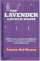 The lavender locker room : 3000 years of great athletes whose sexual orientation was different