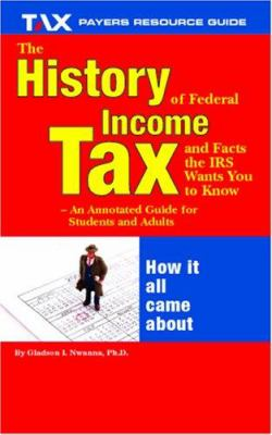 The history of federal income tax &amp; facts the IRS wants you to know