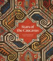 Stars of the Caucasus : silk embroideries from Azerbaijan.