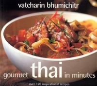 Gourmet Thai in Minutes